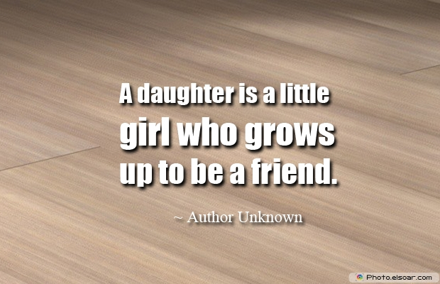 A daughter is a little