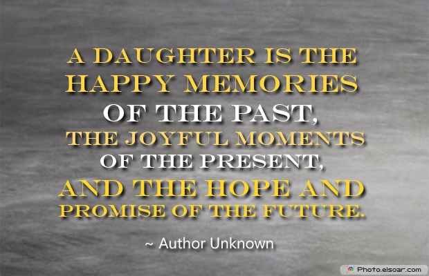 A daughter is the happy memories