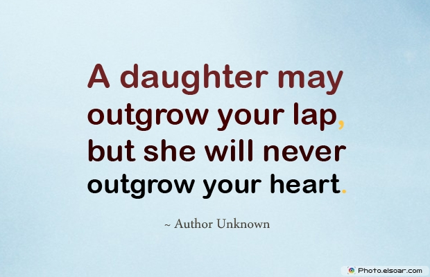 A daughter may outgrow