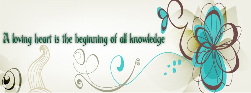 Loving Heart Is The Beginning Of All Knowledge.