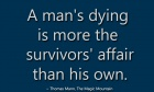 A man's dying is more the