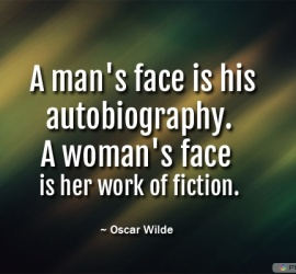 A man's face is his autobiography
