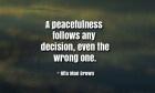 A peacefulness follows