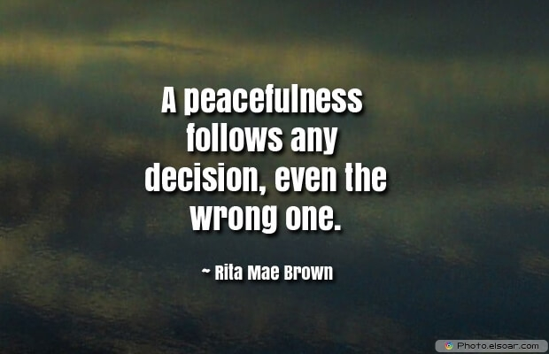 Quotes About Decisions, Quotations, Rita Mae Brown