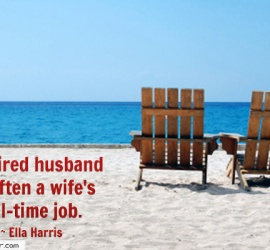 A retired husband is often