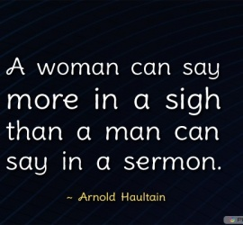 A woman can say more in a sigh