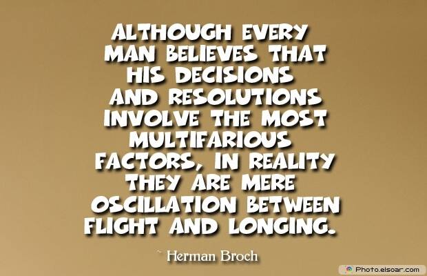 Quotes About Decisions, Quotations, Herman Broch