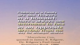 Children in a family are like flowers in a bouquet…