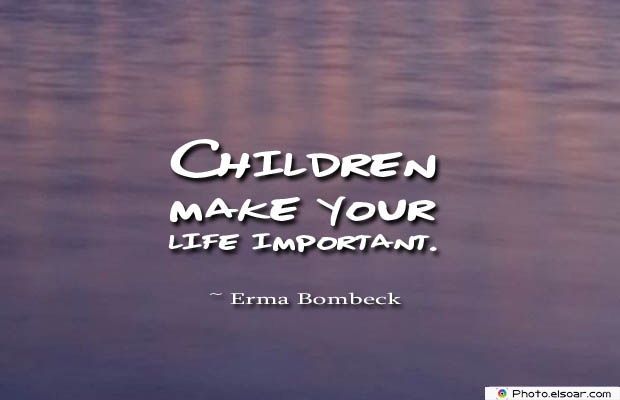 Children make your