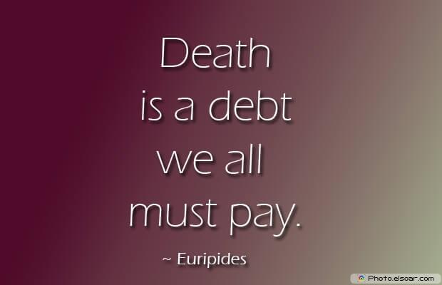 Death is a debt