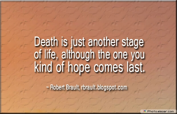 Robert Brault, Death Quotes, Death Sayings, Quotes Images, Quotes About Death