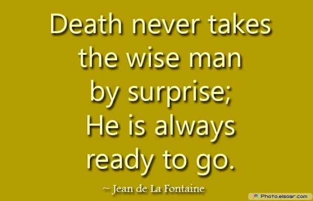 Jean de La Fontaine, Death Quotes, Death Sayings, Quotes Images, Quotes About Death