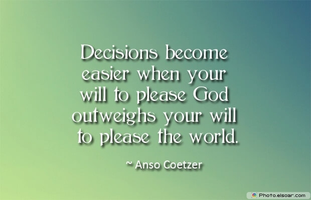 Quotes About Decisions, Quotations, Anso Coetzer