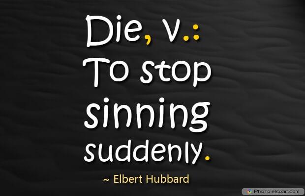 Die, vTo stop sinning