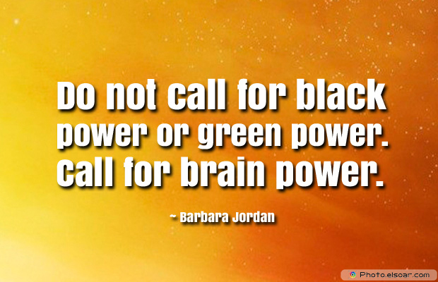 Do not call for black power or green power