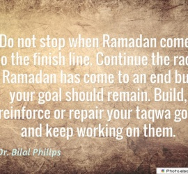 Do not stop when Ramadan comes to the finish line