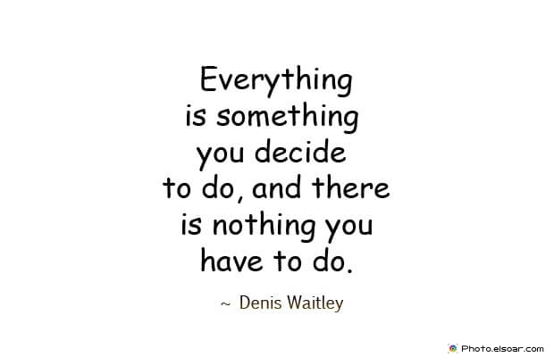 Quotes About Decisions, Quotations, Denis Waitley