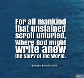 For all mankind that unstained scroll unfurled