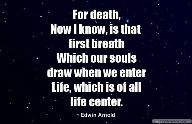Edwin Arnold, Death Quotes, Death Sayings, Quotes Images, Quotes About Death