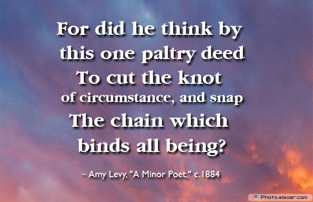 Amy Levy, Death Quotes, Death Sayings, Quotes Images, Quotes About Death
