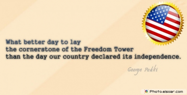 Fourth Of July Quote By George Pataki