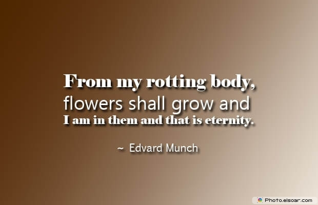 Edvard Munch, Death Quotes, Death Sayings, Quotes Images, Quotes About Death