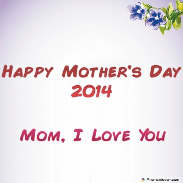 Happy 2014 Mothers day flowers card. Mom, I Love You