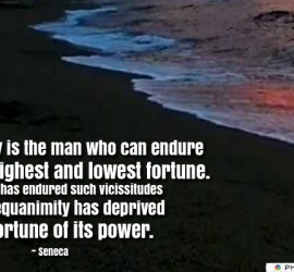 Happy is the man who can endure the highest