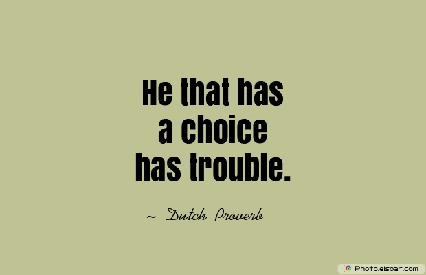 Quotes About Decisions, Quotations, Dutch Proverb