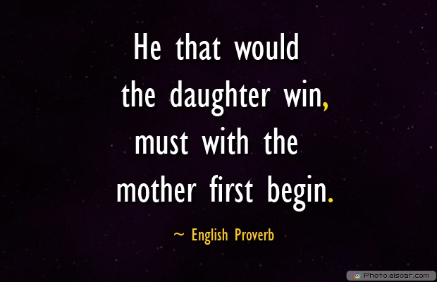 He that would the daughter