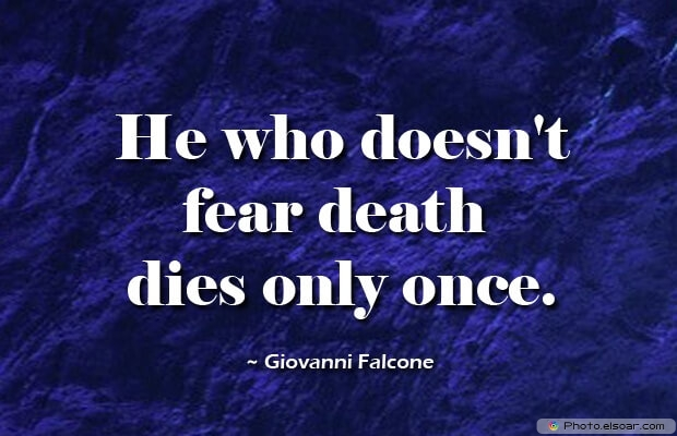 Giovanni Falcone, Death Quotes, Death Sayings, Quotes Images, Quotes About Death