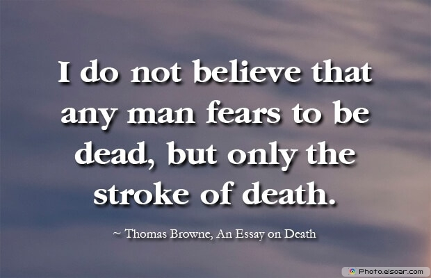 Thomas Browne, Death Quotes, Death Sayings, Quotes Images, Quotes About Death