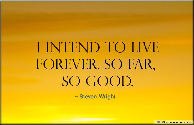 I-intend-to-live-forever-620x400.jpg