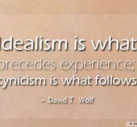 Idealism is what precedes