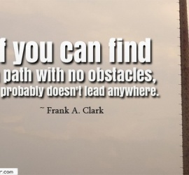 If you can find a path with no obstacles