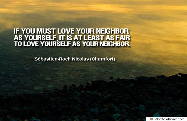 If you must love your neighbor