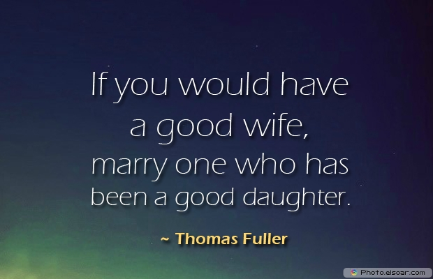 If you would have a good wife
