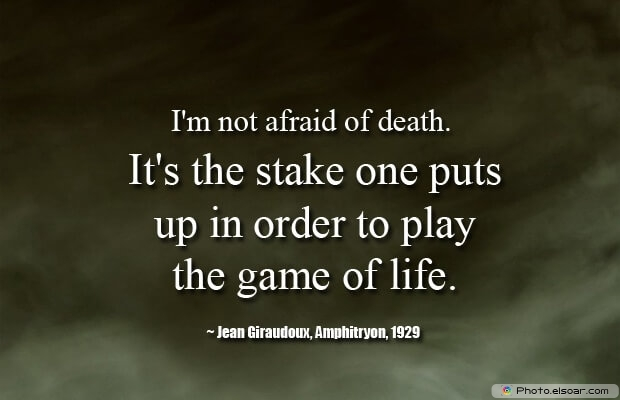 Jean Giraudoux, Death Quotes, Death Sayings, Quotes Images, Quotes About Death