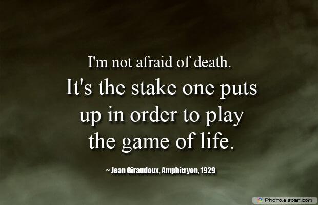 I'm not afraid of death