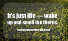 It's just life — wake