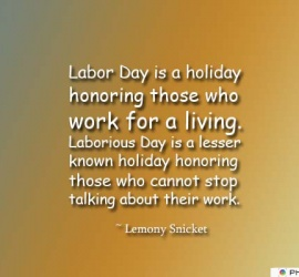 Labor Day is a holiday honoring those