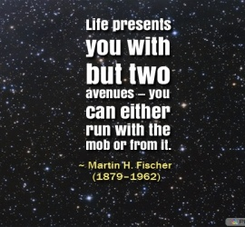 Life presents you with but two