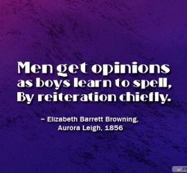 Men get opinions as boys