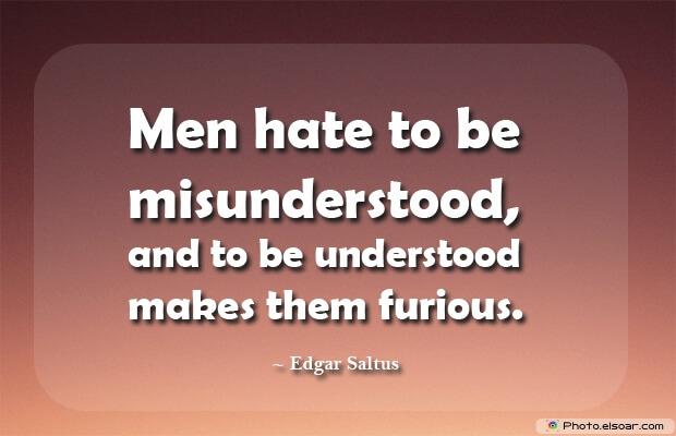 Men hate to be misunderstood