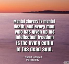 Mental slavery is mental death