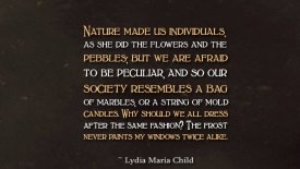 Nature made us individuals, as she did the flowers…