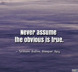 Never assume the