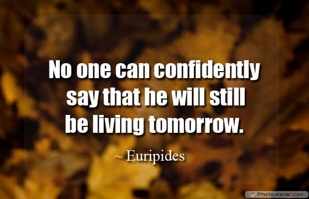 Euripides, Death Quotes, Death Sayings, Quotes Images, Quotes About Death