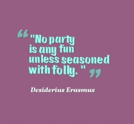[N]o party is any fun unless seasoned
