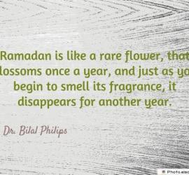 Ramadan is like a rare flower